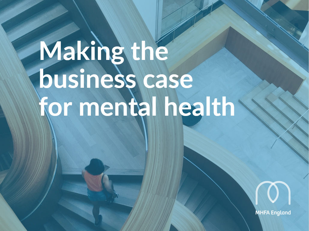 Workplace Wellbeing - Making the business case for mental health